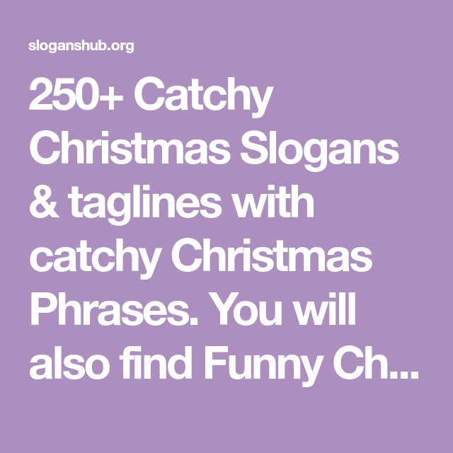 250 Catchy Christmas Slogans, Taglines & Christmas Phrases You'll Love