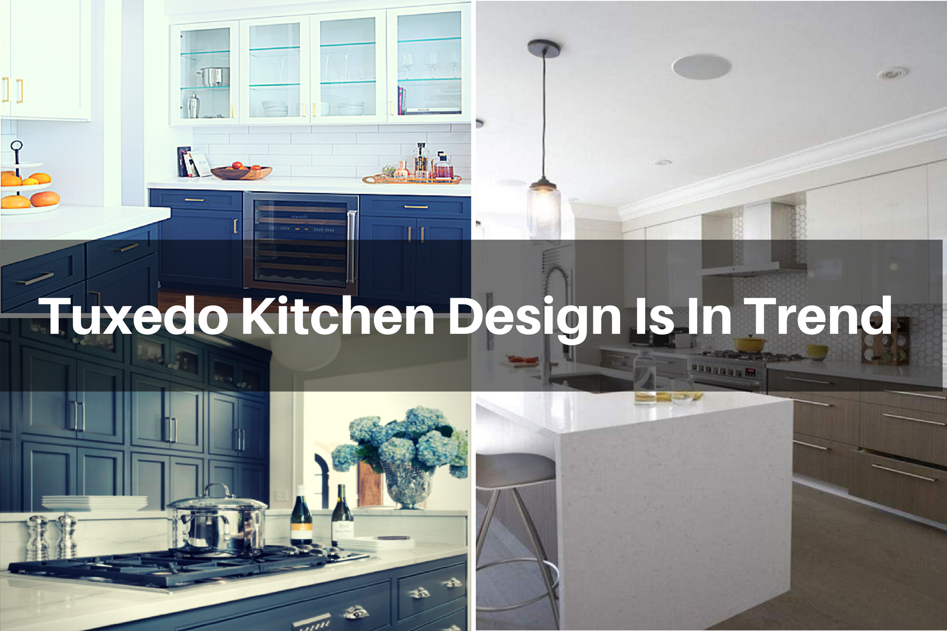 Read This Post And Get The Brief Ideas About Tuxedo Kitchen Designs Trends,  Here We Cover A Combination Of Tuxedo Cabinets, Benchtop, Splashback And  Its ...