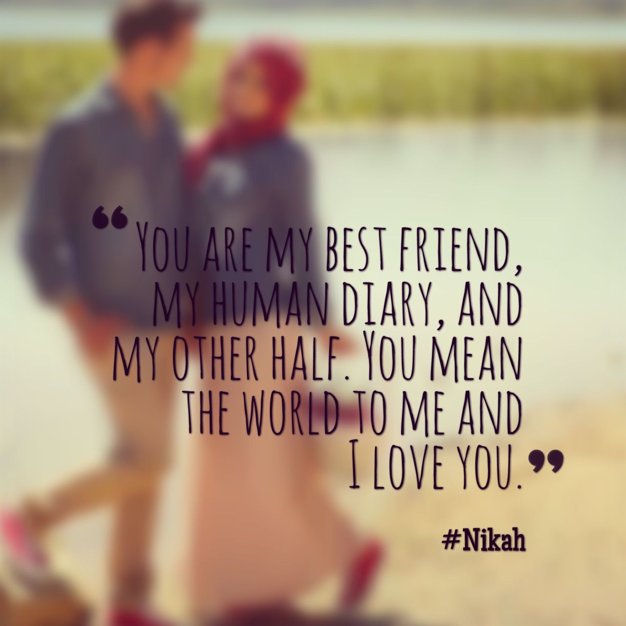 Best Islamic Quotes About Fiance: #nikah. Tag Your Spouse!