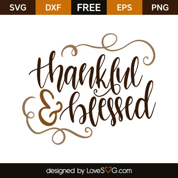 Thankful And Blessed Lovesvg Com Free Svg Cricut Free Cricut Svg