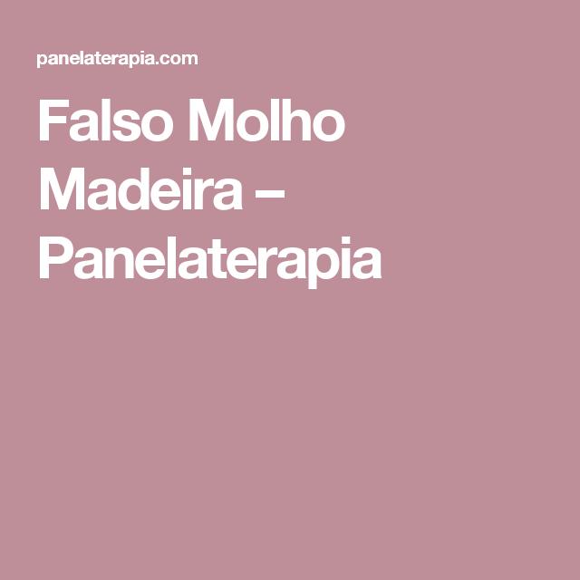 Falso Molho Madeira – Panelaterapia