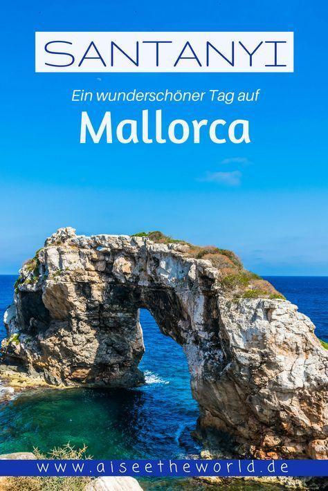 Santanyi Liegt Im Sudosten Mallorcas Und Neben Dem Felsentor Es