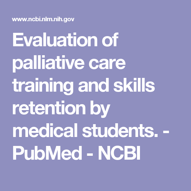 Evaluation of palliative care training and skills retention by medical students.  - PubMed - NCBI