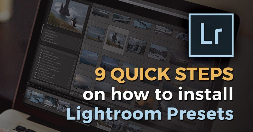 How To Install Downloaded Presets Into Lightroom
