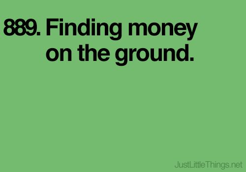 Finding money on the ground.