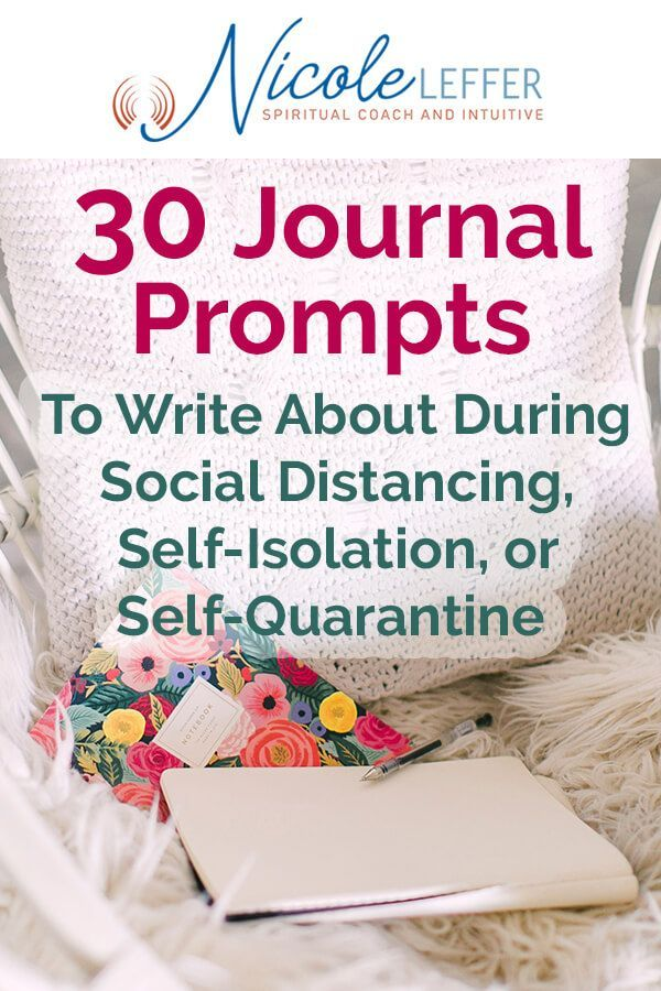 30 Journal Prompts To Write About During Social Distancing, Self-Isolation, or Self-Quarantine • Intuitive Readings & Spiritual Coaching In Atlanta With Spiritual Coach and Intuitive, Nicole Leffer