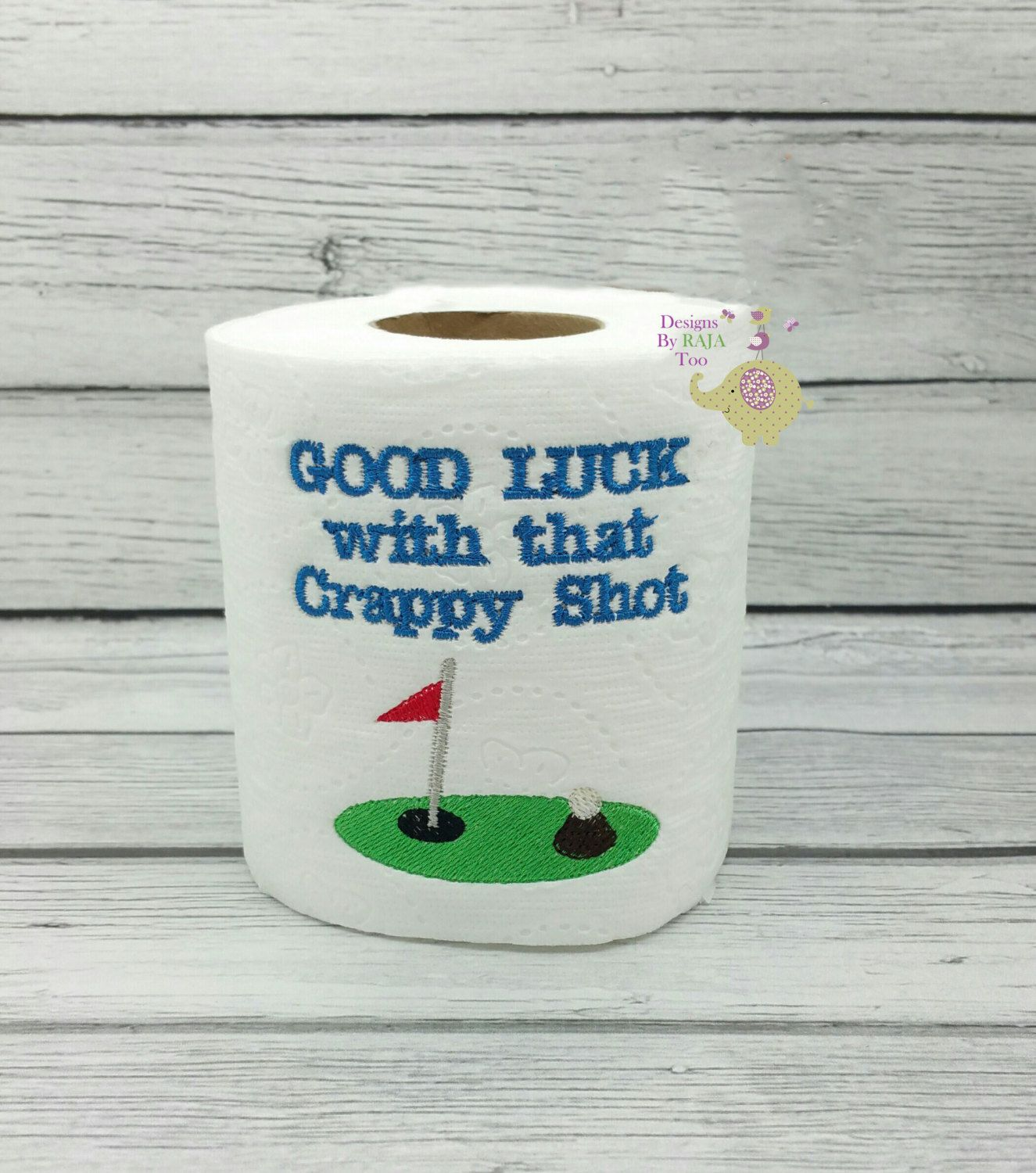 Embroidery designs for toilet paper - Good Luck With That Crappy Shot Golf Embroidered Toilet Paper Fathers Day Gag Gift