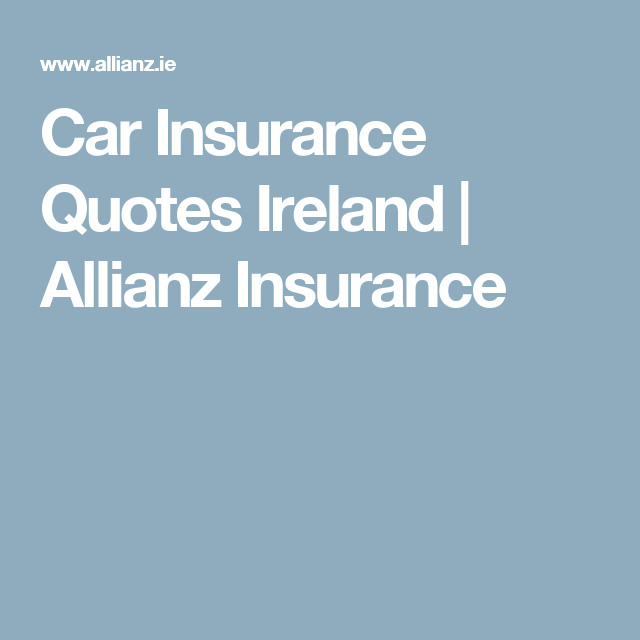 Free Insurance Quotes Car Insurance Quotes Ireland  Allianz Insurance  Auto Insurance .