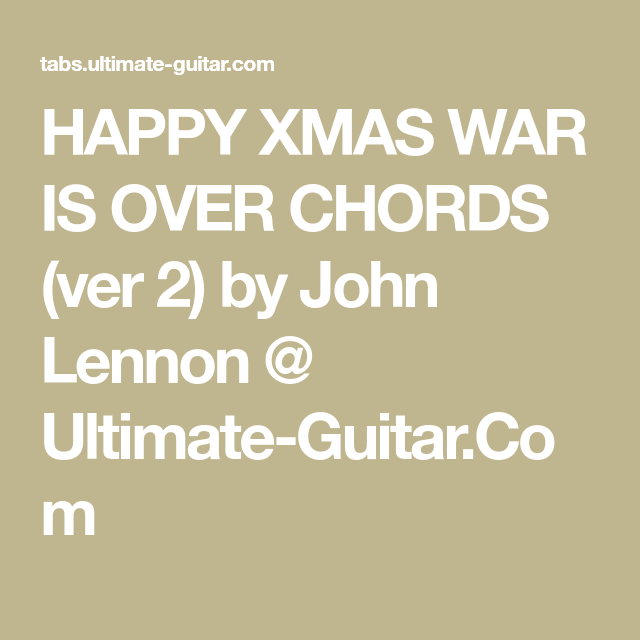Happy Xmas War Is Over Chords Ver 2 By John Lennon Ultimate