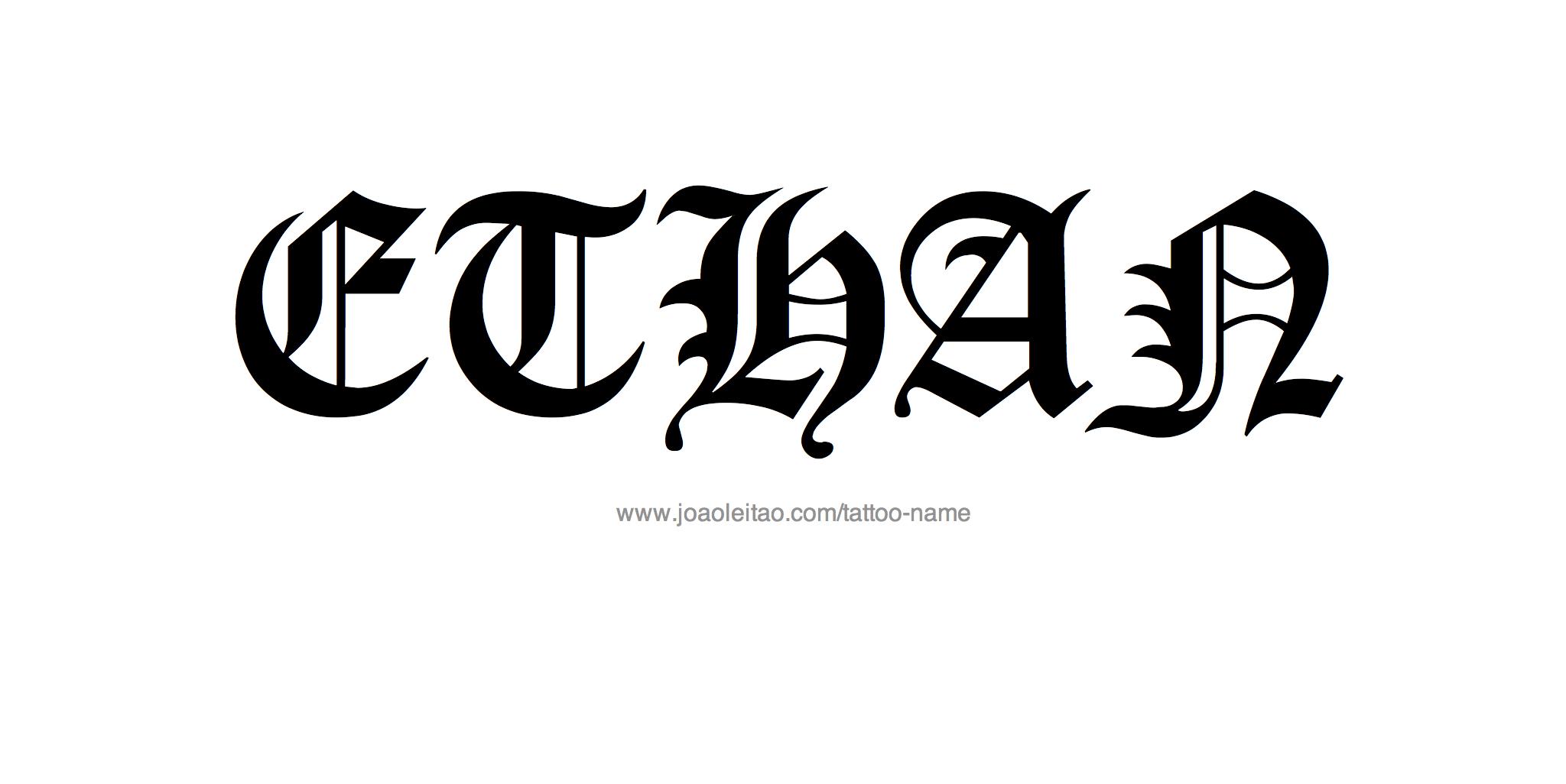 Ethan Name Tattoo Designs Name Tattoos Tattoo Name Fonts Names