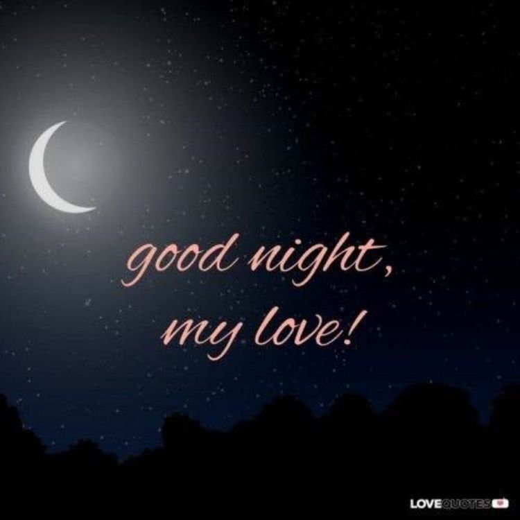 Goodnight My Love Sleep Peacefully Knowing That I Love You Truly Madly Deeply And T Good Night Love Messages Good Night Messages Good Night I Love You