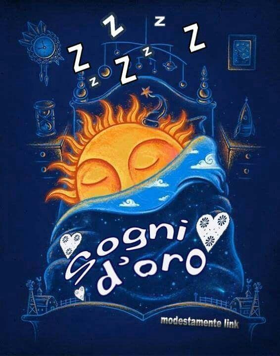 Popolare Buona notte, Sogni d'oro.. ❤ | frasi belle | Pinterest | Oro  JY51