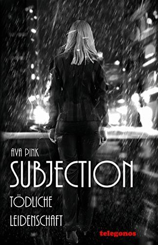 Subjection - Tödliche Leidenschaft von Ava Pink, http://www.amazon.de/dp/B00V8ZD7B0/ref=cm_sw_r_pi_dp_UcA6vb1SNGEPH
