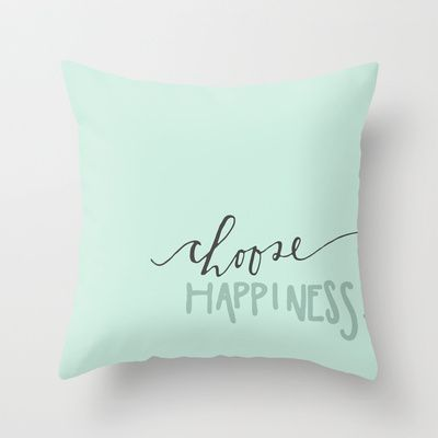 Choose Happiness 1 Throw Pillow by Julie Kuberski - $20.00
