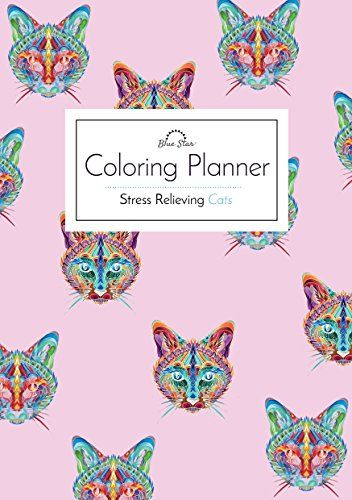 Coloring Daily Planner: Stress Relieving Cats by Blue Sta... http ...