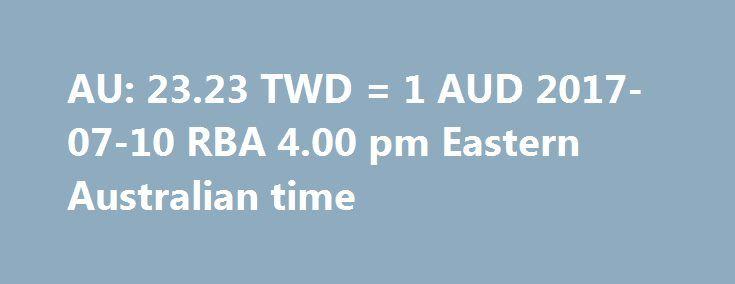 Au 2323 Twd 1 Aud 2017 07 10 Rba 400 Pm Eastern Australian Time