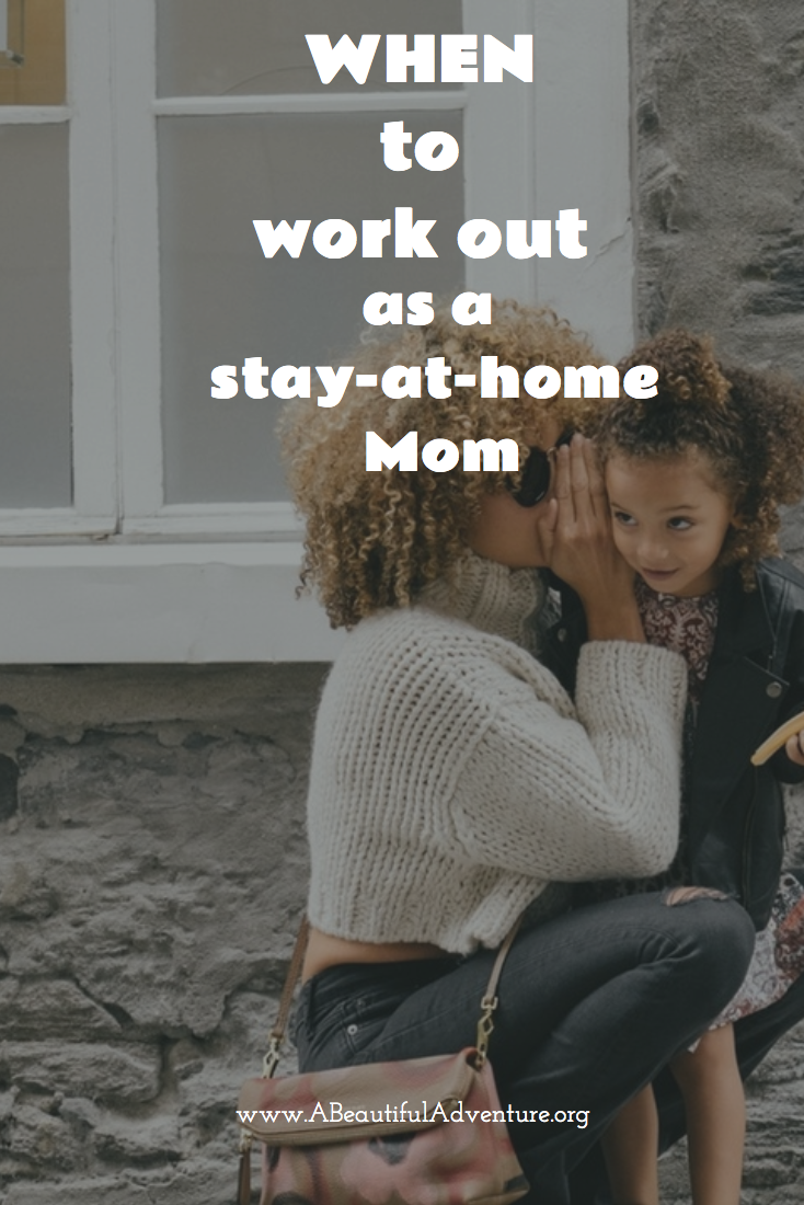 When to Work Out: as a Stay-At-Home Mom | A Beautiful Adventure. It sounds simple enough but it's suprisingly hard to carve out some mommy-time and safely workout at home with littles in tow. But there's hope!