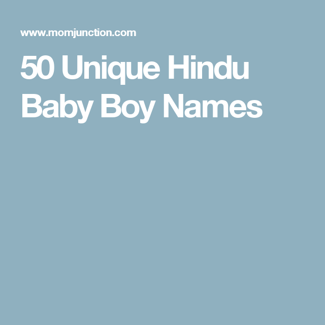 250 Latest Modern And Unique Hindu Baby Boy Names Indian Baby Girl Names Indian Baby Girl Hindu Baby Boy Names