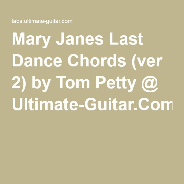 Mary Janes Last Dance Chords Ver 2 By Tom Petty Ultimate Guitar