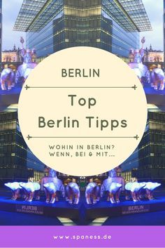 Wohin in Berlin heute, morgen, gestern? +++ Berlin
