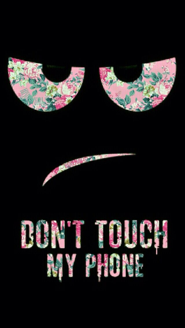 don't touch my phone wallpaper Wallpapers Pinterest
