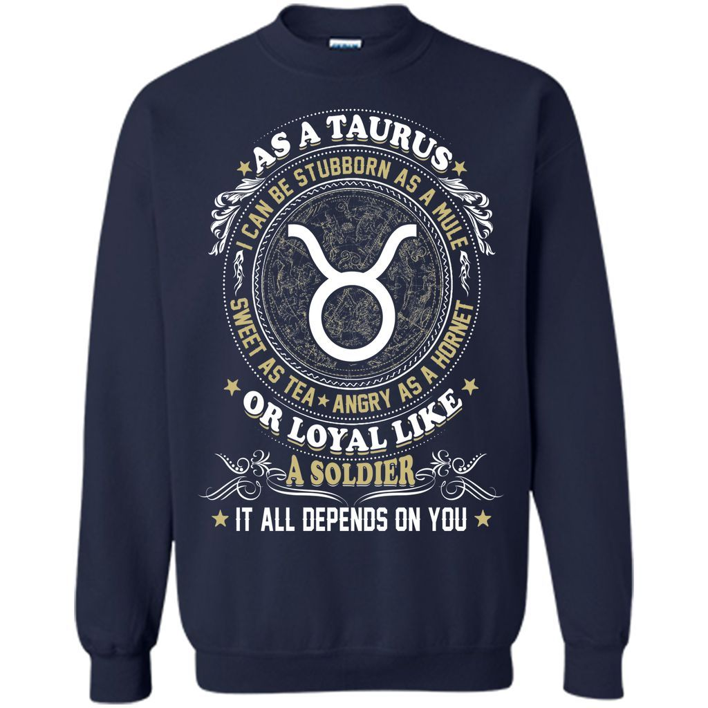 As A Taurus I Can Be Stubborn As A Mule T-Shirt