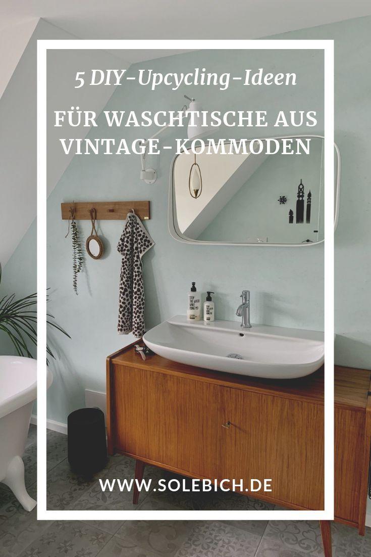5 Diy Upcycling Ideen Fur Waschtische Aus Vintage Kommoden Waschtisch Diy Badmobel Und Kommode Vintage