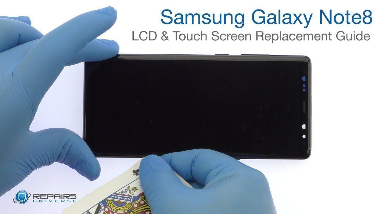 Samsung Galaxy Note8 Lcd Touch Screen Replacement Guide Repairsuniverse Screen Replacement Samsung Galaxy Samsung