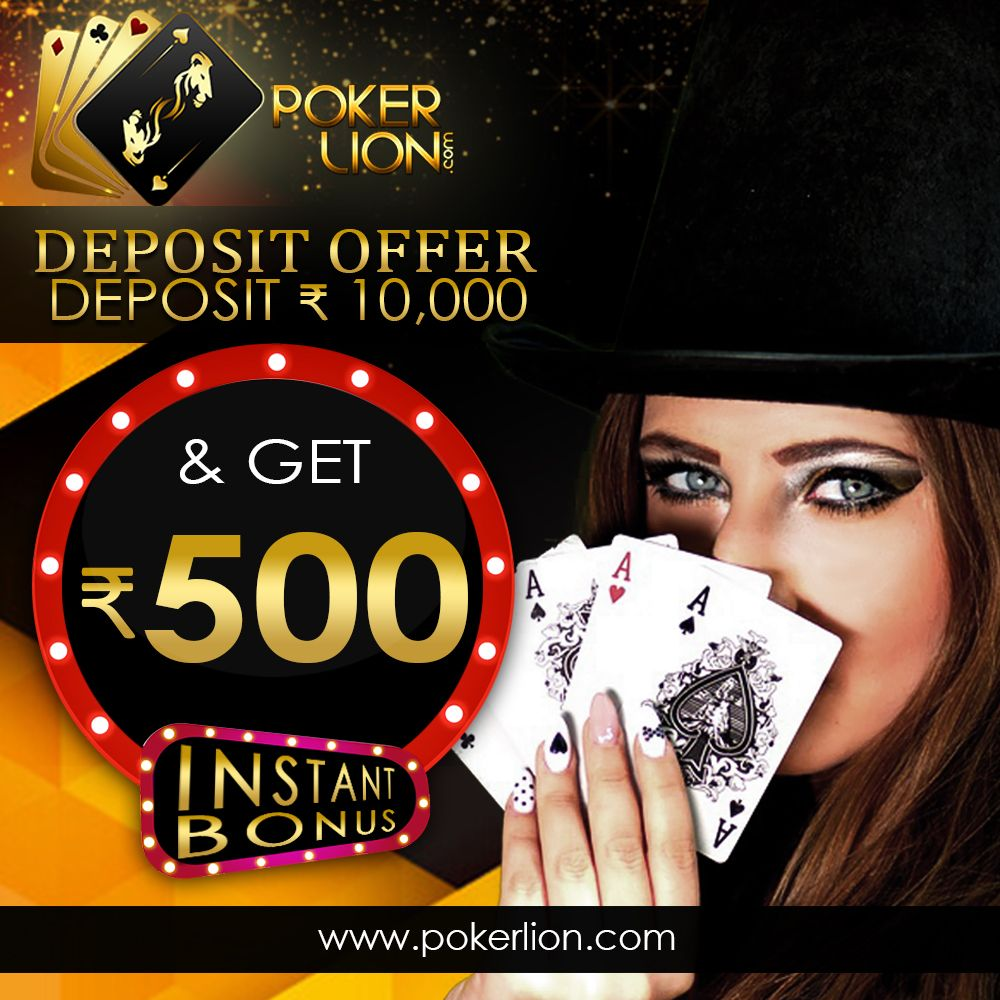 Reload Each Time You Deposit Rs 10 000 Now Get Rs 500 Instant Bonus On Your Every Deposit Of Rs 10 000 At Pokerlion Com Grab Th Online Poker Poker Card Games
