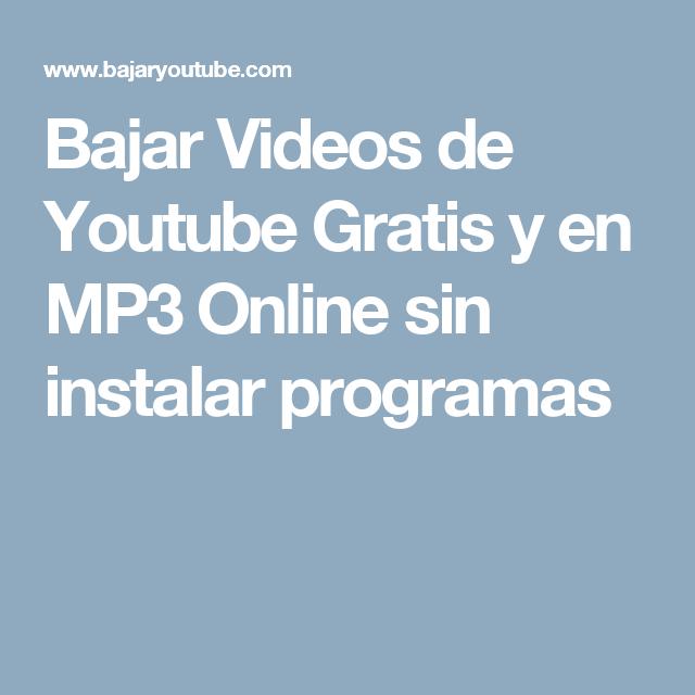 Bajar Videos De Youtube Gratis Y En Mp3 Online Sin Instalar Programas Videos De Youtube Youtube Gratis Youtube