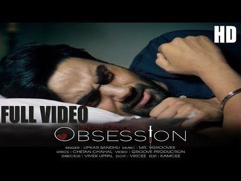Upkar Sandhu Obsession | Chetan Chahal | Punjabimeo.com   UPKAR SANDHU OBSESSION STARRING RUHANI SHARMA. The artist singer of this punjabi video is Upkar Sandhu . The song is Obsession. The Music is composed by Mr Vgrooves. Chetan Chahal is noted punjabi song songwriter and lyricist. Directed by Vivek Uppal The producer is Ds Sandhu.