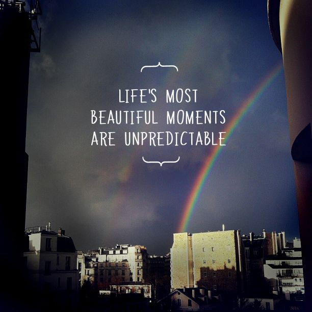 Life's most beautiful moments are unpredictable. quote