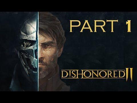 Dishonored 2 Pc Walkthrough Gameplay Part 1 Corvo Stealth Very Har Dishonored Dishonored 2 Stealth