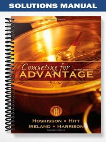 Solutions Manual For Competing For Advantage 3rd Edition By