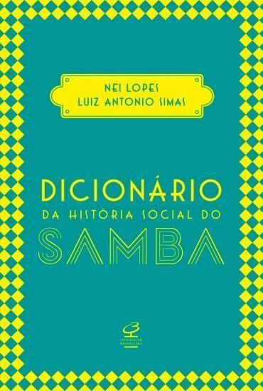 Dicionário da História Social do Samba - Cheiro de Livro