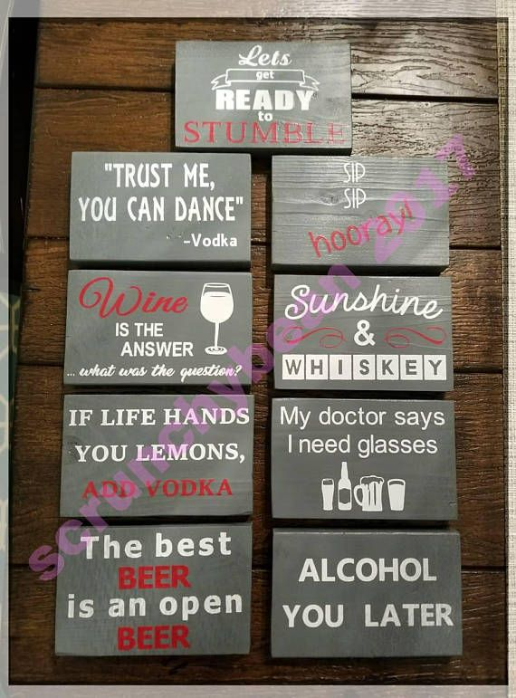 These Mini Bar Funny Alcohol Quote Signs Are 3 1 2 X 5 1 2 You Can Choose The Colors Of The Letters The Wood Is Staine Alcohol Humor Alcohol Quotes Bar Signs