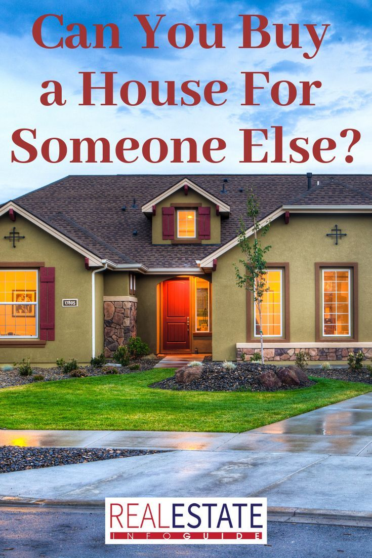 Can you buy a house for someone else home mortgage home