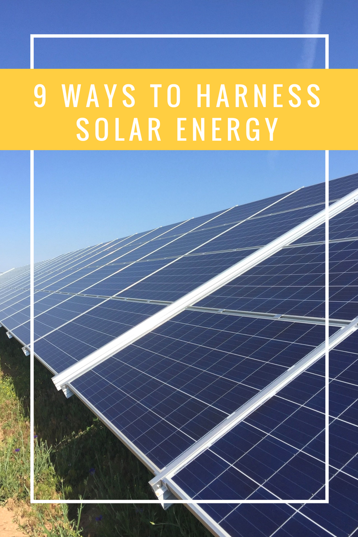 9 Ways To Harness Solar Energy Solar Solar Power Energy Solar Energy