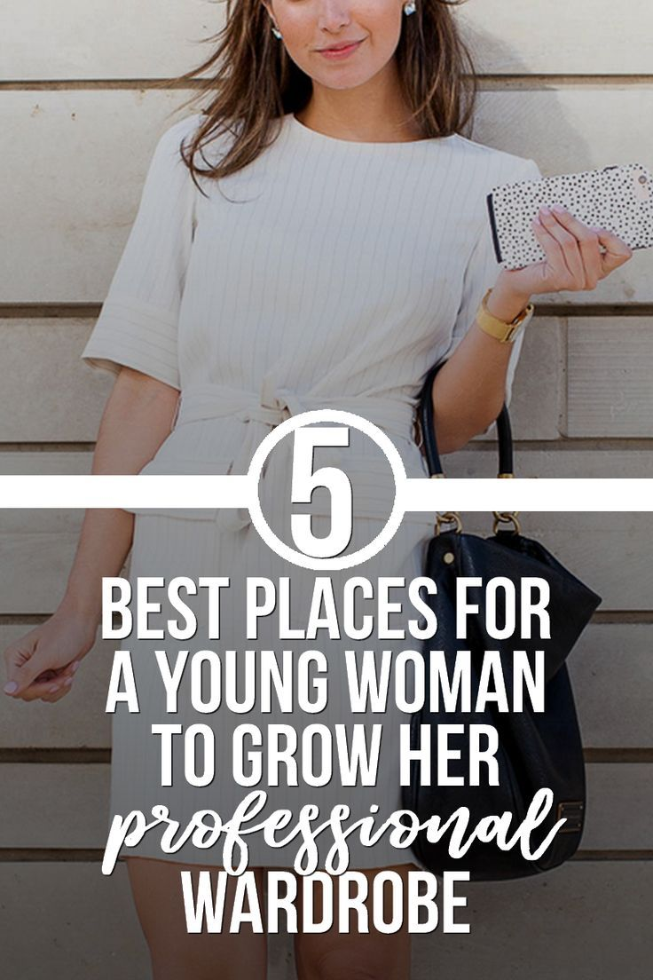 0266797493e 5 Best Places For A Young Woman To Grow Her Professional Wardrobe ...