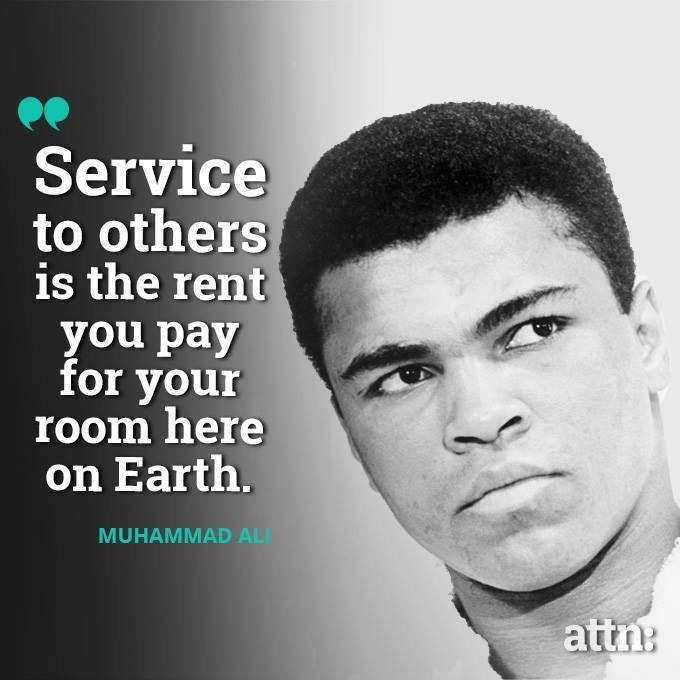 """Muhammad Ali Top 10 Quotes: """"Service To Others Is The Rent You Pay For Your Room Here"""
