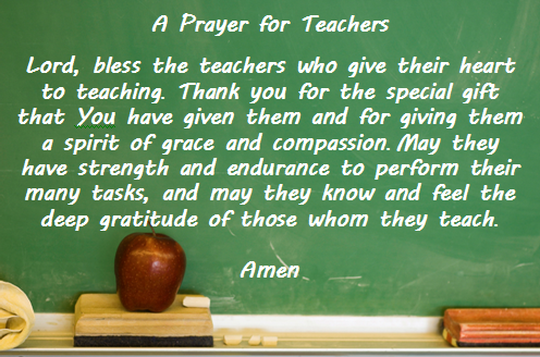 A Prayer For Teachers Teachers Are Such Special People May The Lord Watch Over Them Daily And Fill Them Teacher Prayer School Prayer Back To School Prayer