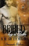 Free Kindle Book -   ROMANCE: Bribed by a Bear: ( Paranormal Romance, BBW, Shapeshifter, Alpha ) (Shapeshifter Pregnancy New Adult)