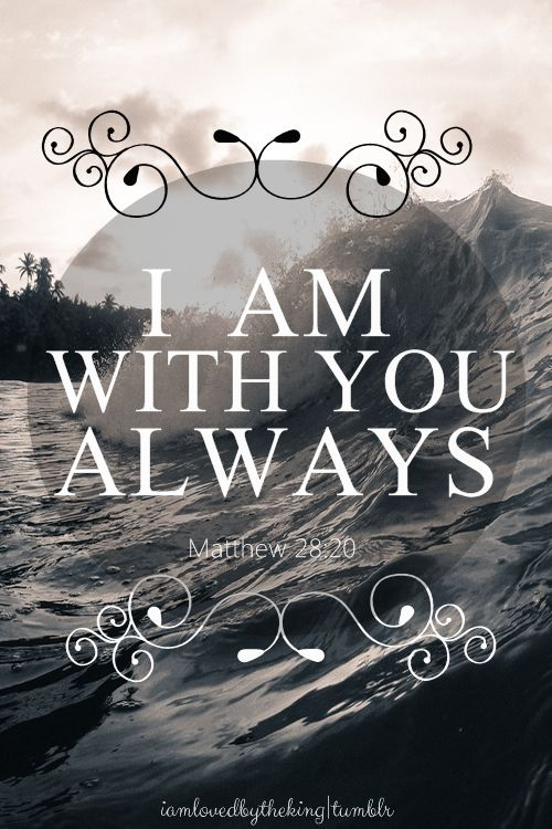 I Am With You Always God Never Leaves Us Husbands Love Your