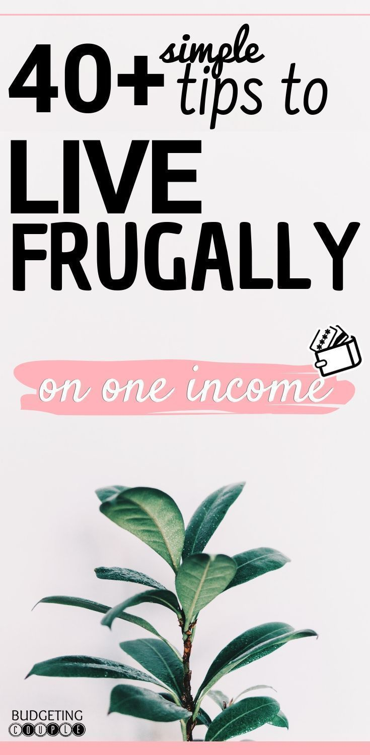 How To Live Frugally On One Income (or 2): 40+ Simple Tips #startsavingmoney