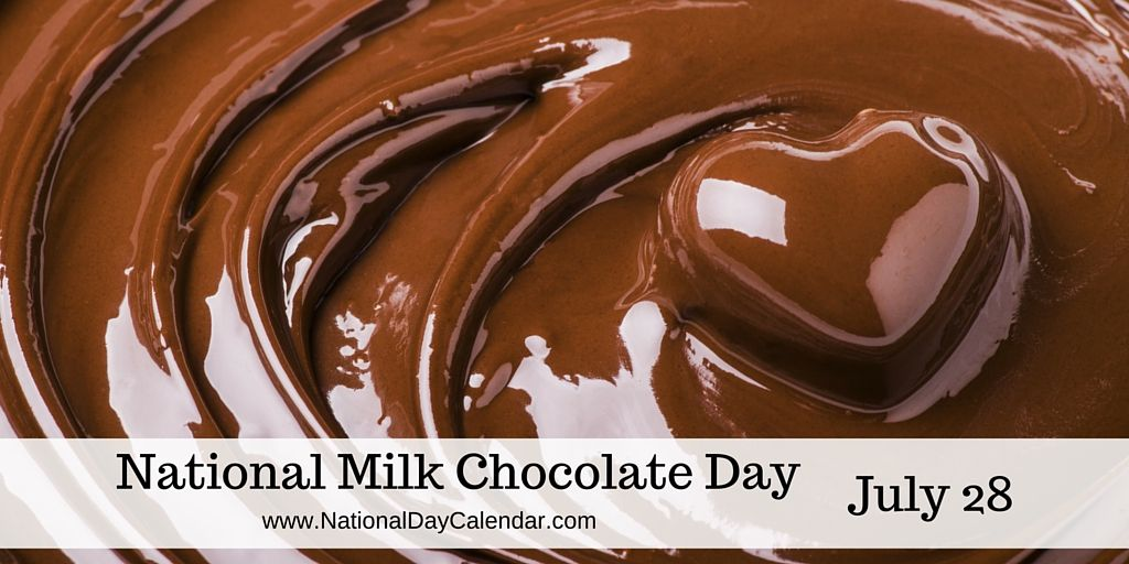 July 28 2018 National Milk Chocolate Day Chocolate Day International Chocolate Day Chocolate