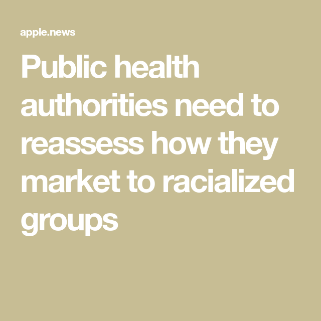 Public health authorities need to reassess how they market to racialized groups