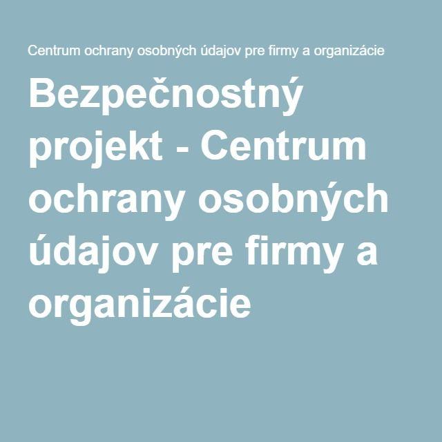 Bezpečnostný projekt - Centrum ochrany osobných údajov pre firmy a organizácie