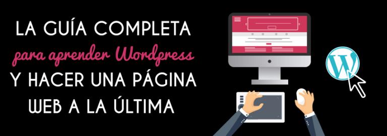 Guía completa para que aprendas WordPress y hacer una página web a la última. #disenoWeb #desarrolloweb http://blgs.co/S486CS