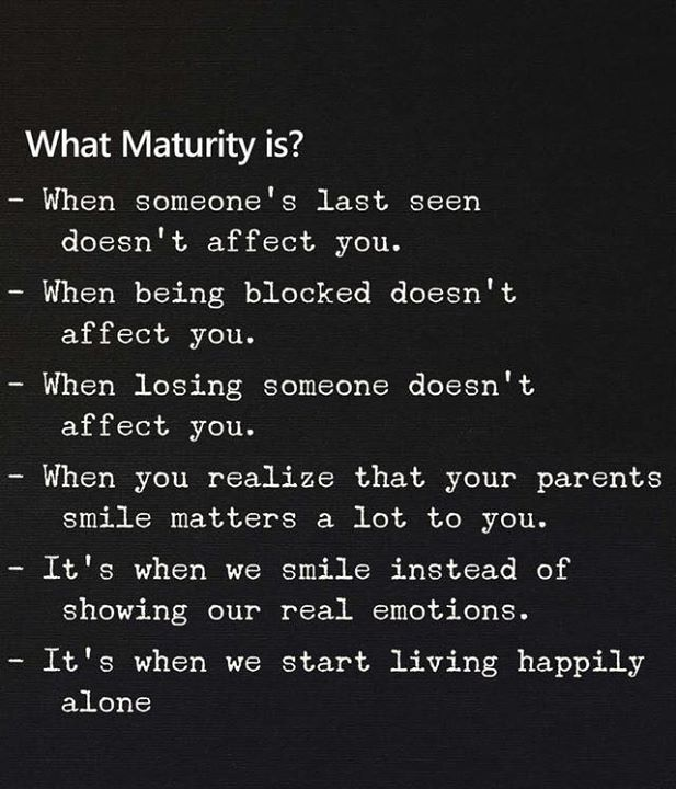 What maturity is. Teenager quotes about life, Teenager