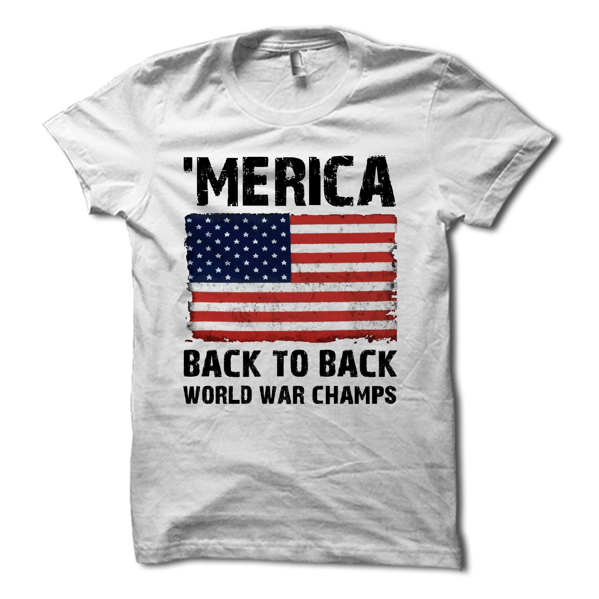 e75cc221 MERICA Back to Back World War Champs American Flag Shirt | summer